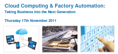 2011 - SMECLUSTER EVENT - Cloud Computing & Factory Automation: Taking Business into the Next Generation